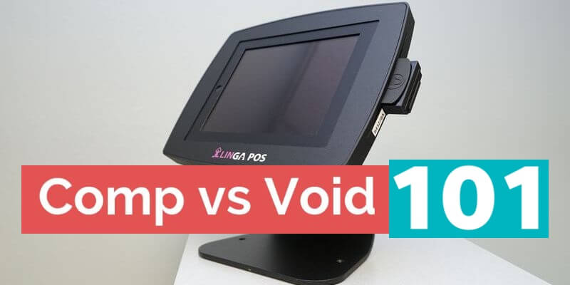 Comp vs  Void: A Must-Know for Restaurant Staff - Linga POS